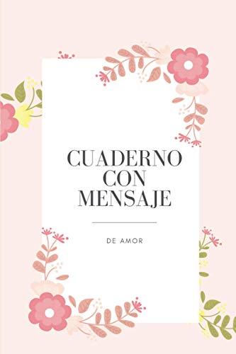 Cuaderno Con Mensaje De Amor: Lindos regalos del día de San Valentín para novio _ Diario de novia, regalo para él y su cuaderno