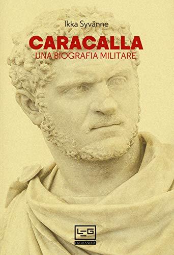 Caracalla. Una biografia militare
