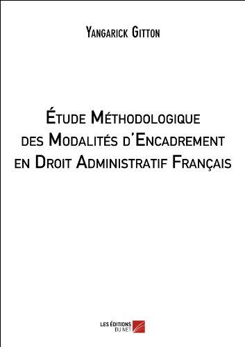 Etude méthodologique des modalités d?encadrement en droit administratif français