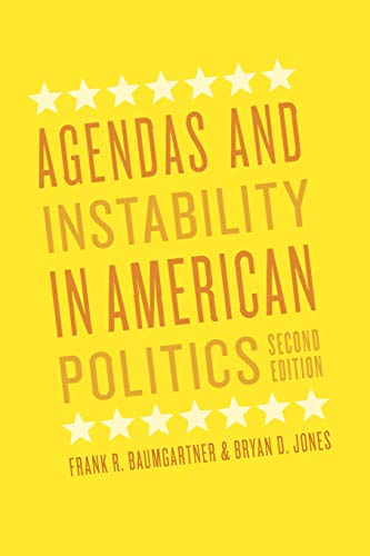 Agendas and Instability in American Politics, Second Edition (Chicago Studies in American Politics)