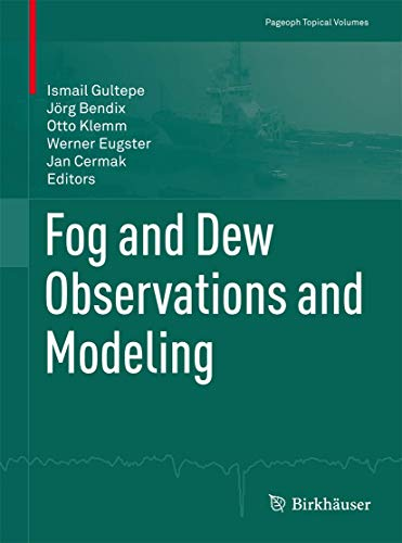 Fog and Dew Observations and Modeling (Pageoph Topical Volumes)