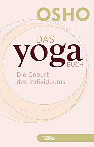 Das Yoga Buch I: Die Geburt des Individuums (Edition OSHO)