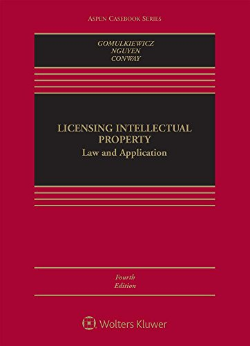 Compare Textbook Prices for Licensing Intellectual Property: Law and Application Aspen Casebook 4 Edition ISBN 9781454892694 by Robert W. Gomulkiewicz,Xuan-thao Nguyen,Danielle M. Conway