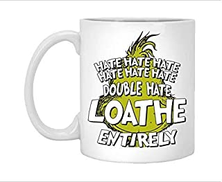 hate hate hate Grinch Mug, Grinch Christmas, Double Hate Loathe Entirely, Dr Seuss Quotes, How The Grinch Stole Christmas, Christmas Coffee Mug, Gifts, 11oz, 15oz