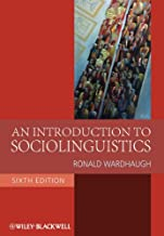 An Introduction to Sociolinguistics (Blackwell Textbooks in Linguistics Book 29)