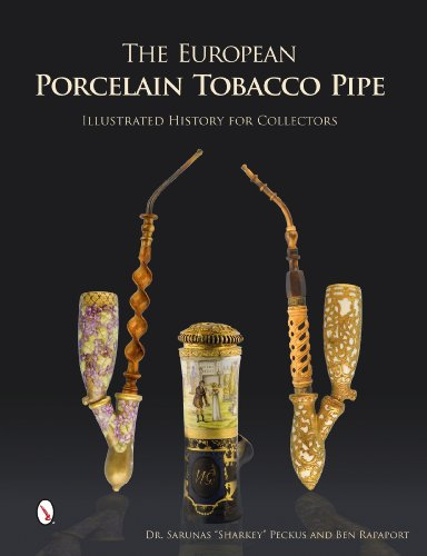 """Compare Textbook Prices for The European Porcelain Tobacco Pipe: Illustrated History for Collectors 1 Edition ISBN 9780764346460 by Rapaport, Ben,Peckus, Sarunas """"Sharkey"""""""