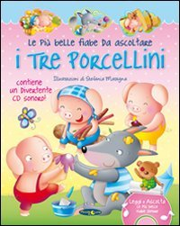 I tre porcellini. Con CD Audio