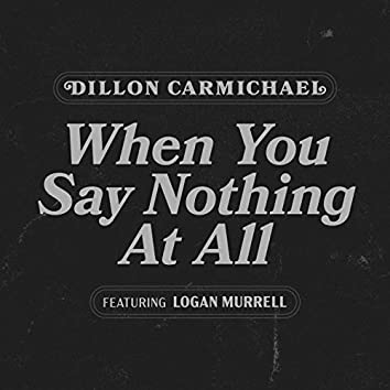 When You Say Nothing at All (feat. Logan Murrell)