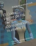 El Comic Pirata de los Sims Conspiranoico Numero 7: TODO es una conspiracion. Nada es real.
