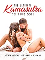 The Ultimate Kamasutra Sex Guide 2021