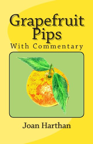 Grapefruit Pips: With Commentary