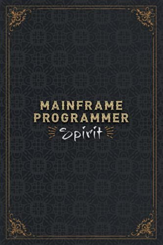Mainframe Programmer Notebook Planner - Mainframe Programmer Spirit Job Title Working Cover Daily Journal: Planner, 5.24 x 22.86 cm, Work List, Daily, ... Task Manager, Mom, 6x9 inch, A5, Personal