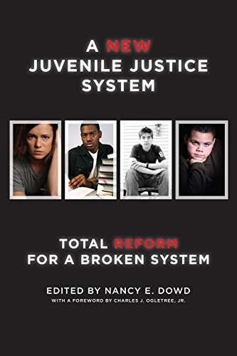 Compare Textbook Prices for A New Juvenile Justice System: Total Reform for a Broken System Families, Law, and Society  ISBN 9781479898800 by Dowd, Nancy E.,Jr., Charles J. Ogletree