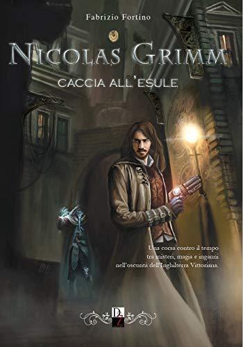 Nicolas Grimm. Caccia all'esule di [Fabrizio Fortino]
