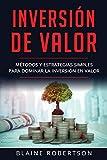 Inversión de Valor: Métodos y estrategias simples para dominar la inversión en valor (Libro En Español/Value Investing Spanish Book Version): 2