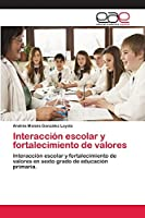 Interacción escolar y fortalecimiento de valores