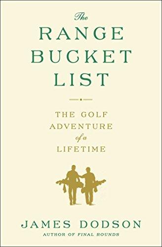 The Range Bucket List: The Golf Adventure of a Lifetime