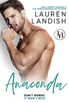 Anaconda  A Sexy Romantic Comedy  Irresistible Bachelors Book 1