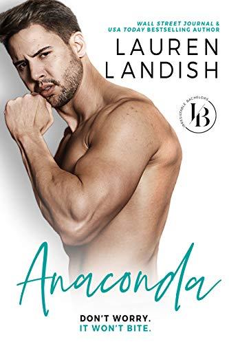 Anaconda: A Sexy Romantic Comedy (Irresistible Bachelors Book 1)