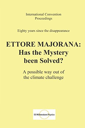 Ettore Majorana: Has the Mystery been Solved?: A possible way out of the climate challenge