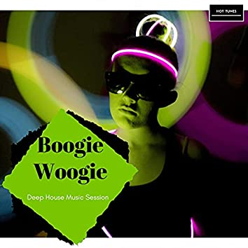 Boogie Woogie - Deep House Music Session