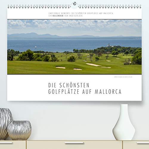 Emotionale Momente: Die schönsten Golfplätze auf Mallorca. (Premium, hochwertiger DIN A2 Wandkalender 2021, Kunstdruck in Hochglanz)
