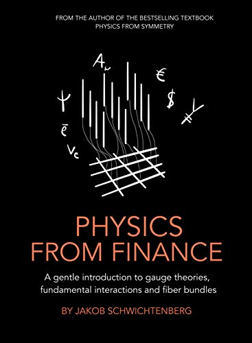 Physics from Finance: A gentle introduction to gauge theories, fundamental interactions and fiber bundles (English Edition)