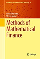 Methods of Mathematical Finance (Probability Theory and Stochastic Modelling, 39)