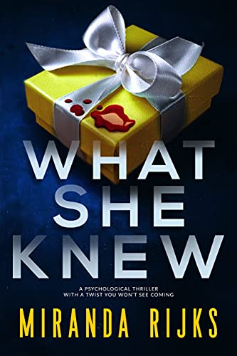 What She Knew: A psychological thriller with a twist you won't see coming