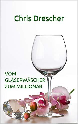 Vom Gläserwäscher zum Millionär