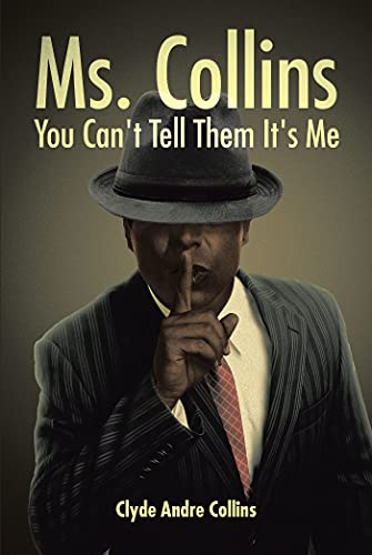 Ms. Collins - You Can't Tell Them It's Me (English Edition)