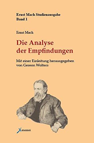 Die Analyse der Empfindungen und das Verhältnis des Physischen zum Psychischen (Ernst Mach Studienausgabe)
