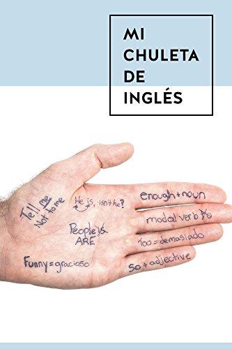 Mi Chuleta de Inglés: ¡Gramática inglesa, revisión rápida! (English Edition)