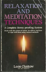 Relaxation and Meditation Techniques: Leon Chaitow
