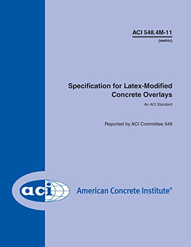 ACI 548.4M-11: Metric Specification for Latex-Modified Concrete Overlays (English Edition)