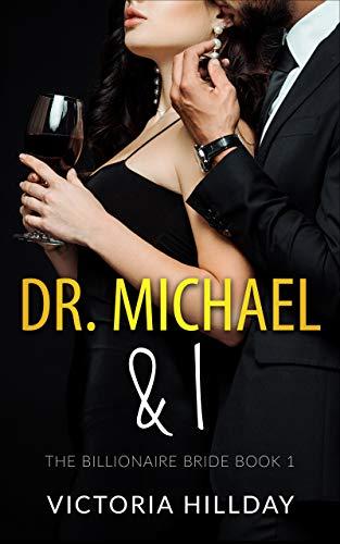 Couverture du livre Dr. Michael & I: The Billionaire Bride Book 1 (English Edition)