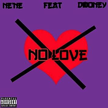 No Love (feat. DmoneyTge)