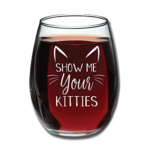 Show Me Your Kitties - Funny Wine Glass 15oz - Christmas Gift Idea for Cat Lovers - Perfect Birthday Gift for Women, Girlfriend, Wife - Gag Gift - Evening Mug