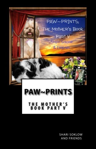 PAW~PRINTS; The Mother\'s Book Part V