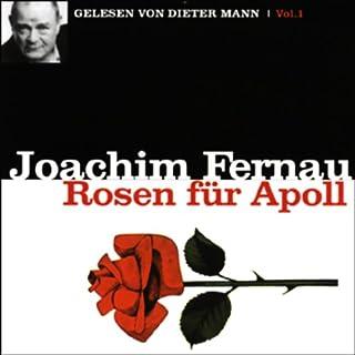 Rosen für Apoll 1                   Autor:                                                                                                                                 Joachim Fernau                               Sprecher:                                                                                                                                 Dieter Mann                      Spieldauer: 4 Std. und 58 Min.     118 Bewertungen     Gesamt 4,4