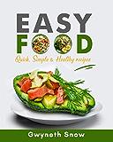 Easy Food: Simple, Healthy, & Quick Recipes