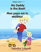 Bilingue Enfant: Mon papa est le meilleur.My Daddy is the Best: Un livre d'images pour les enfants (Edition bilingue français-anglais),Livre bilingues ... pour les enfants) (Volume 7)