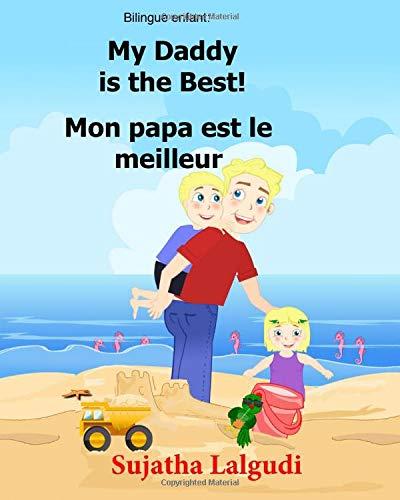 Bilingue Enfant: Mon papa est le meilleur.My Daddy is the Best: Un livre d'images pour les enfants (Edition bilingue français-anglais),Livre bilingues anglais (Anglais Edition)