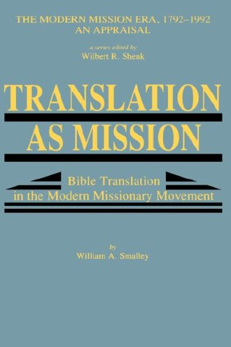 Translation as Mission (Modern Mission Era, 1792-1992)