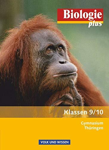 Biologie plus - Gymnasium Thüringen - 9./10. Schuljahr: Schülerbuch