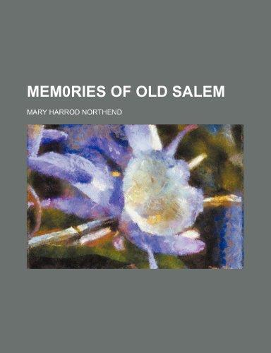 Mem0ries of Old Salem