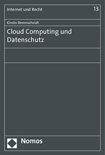 Cloud Computing und Datenschutz (Internet und Recht, Band 13)