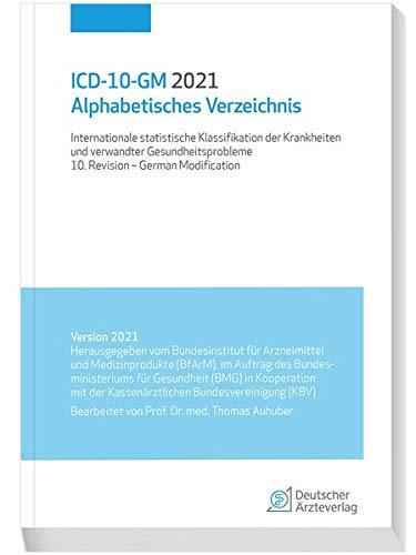 ICD-10-GM 2021 Alphabetisches Verzeichnis: Internationale statistische Klassifikation der Krankheiten und verwandter Gesundheitsprobleme, 10. Revision - German Modification