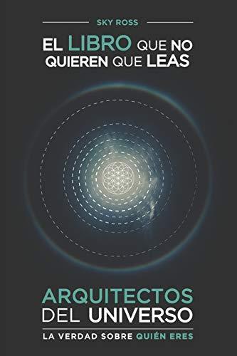 ARQUITECTOS DEL UNIVERSO.: La verdad sobre quién eres