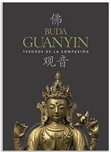 Buda Guanyin, tesoros de la compasión
